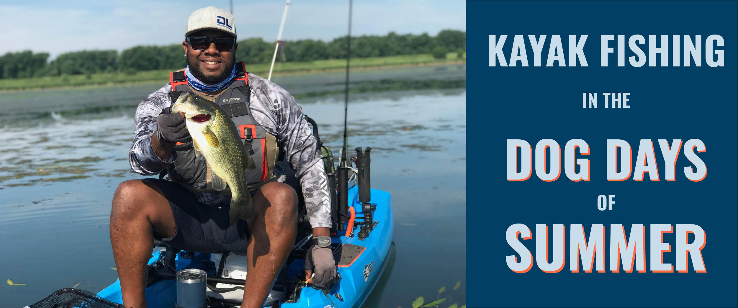 Kayak Fishing in the Dog Days of Summer