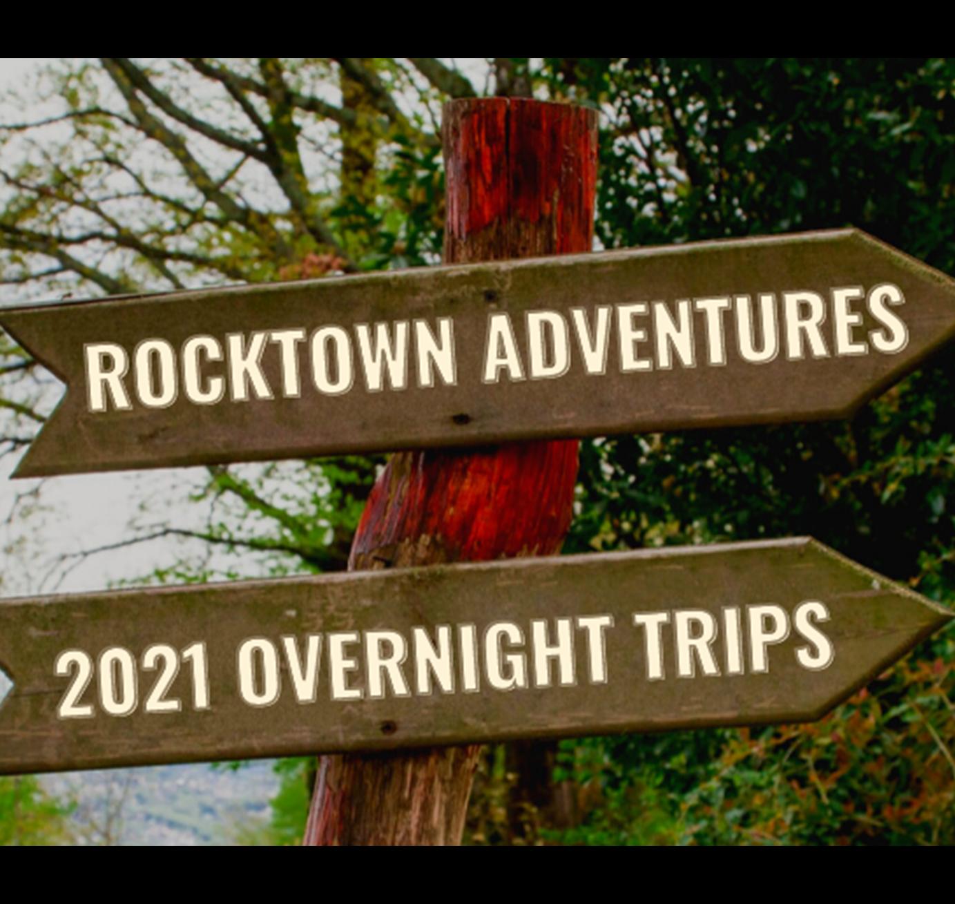 Rocktown Adventures | 2021 Overnight Trips