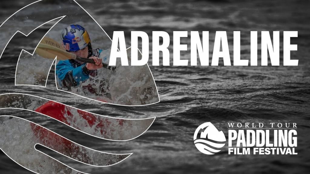 2021 Paddling Film Festival | Adrenaline