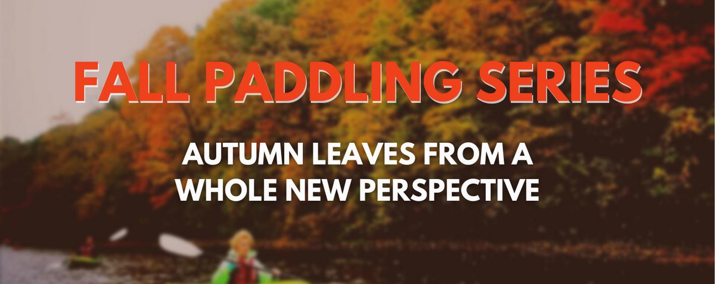 Fall Paddling Series